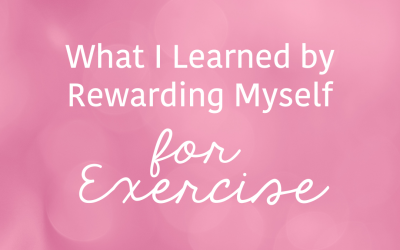 What I Learned by Rewarding Myself for Exercise