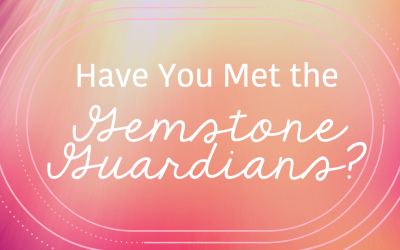 Have You Met the Gemstone Guardians?