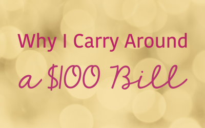 Why I Carry Around a $100 Bill